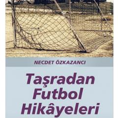 Taşradan Futbol Hikayeleri – Necdet Özkazancı