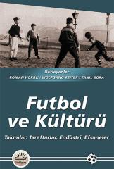 Futbol ve Kültürü – Tanıl Bora,  Wolgang Reiter, Roman Horak