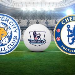 Maç Önü   Leicester City – Chelsea