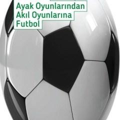 Ayak Oyunlarından Akıl Oyunlarına Futbol | Ali Ece