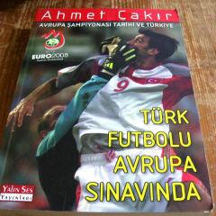 Türk Futbolu Avrupa Sınavında   Ahmet Çakır