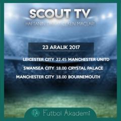 Scout TV | Haftanın dikkat çeken maçları | 23 Aralık